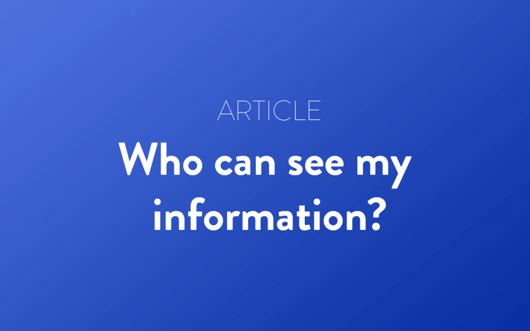 Who can see my information?